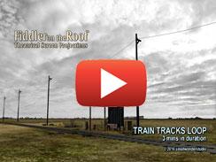 TRAIN TRACKS LOOP 3 mins